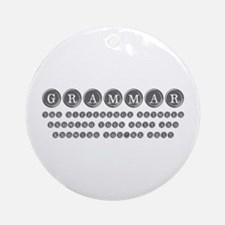 grammar-difference-shit-type-gray Ornament (Round)