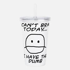 I Can't Brain Today Acrylic Double-wall Tumbler