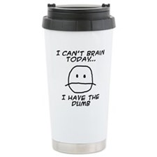 I Can't Brain Today Travel Mug