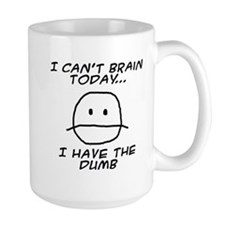 I Can't Brain Today Mugs