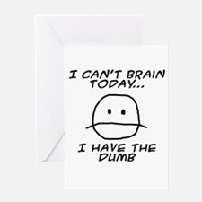 I Can't Brain Today Greeting Cards