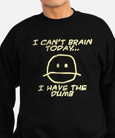 I Can't Brain Today Jumper Sweater