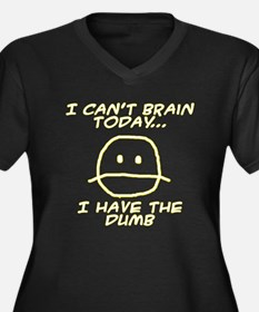 I Can't Brain Today Plus Size T-Shirt