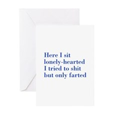 Here-I-sit-lonely-hearted-BOD-BLUE Greeting Cards