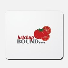 Ketchup Bound Tomato Mousepad