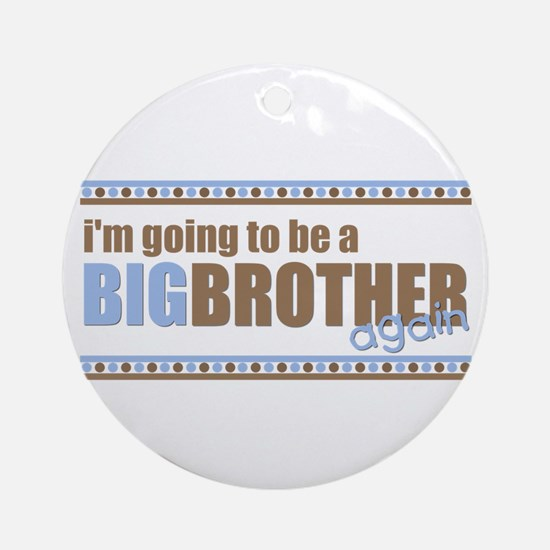 big brother again Ornament (Round)