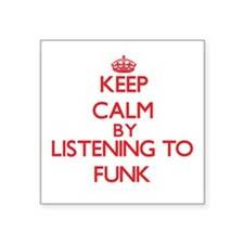 Keep calm by listening to FUNK Sticker