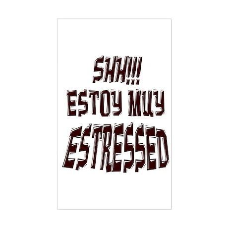 Shh!!! Estoy muy estressed Rectangle Sticker