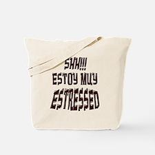 Shh!!! Estoy muy estressed Tote Bag