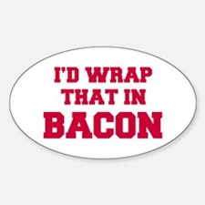 Id-wrap-that-in-bacon-FRESH-RED Decal