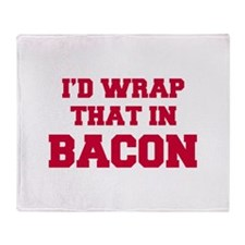 Id-wrap-that-in-bacon-FRESH-RED Throw Blanket