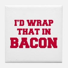 Id-wrap-that-in-bacon-FRESH-RED Tile Coaster