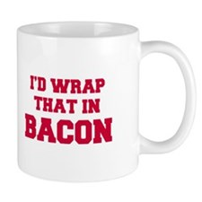 Id-wrap-that-in-bacon-FRESH-RED Mugs
