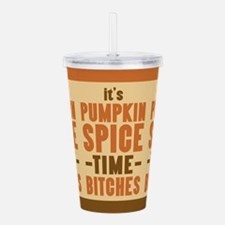 It's Pumpkin Spice TIme Bitches Acrylic Double-wal