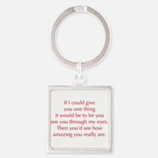 if-I-could-give-you-one-thing-opt-red Keychains