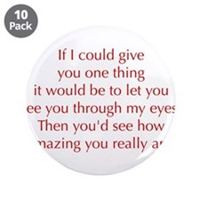 "if-I-could-give-you-one-thing-opt-red 3.5"" Button"