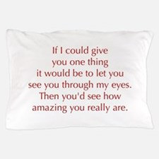 if-I-could-give-you-one-thing-opt-red Pillow Case