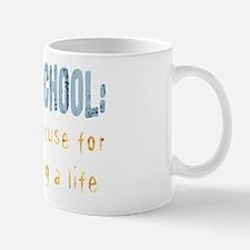 Grad School Mug