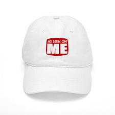 As Seen On Me Baseball Baseball Cap