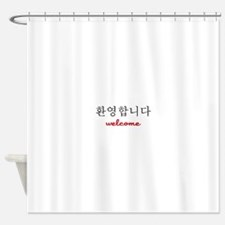 Welcome in Korean Shower Curtain