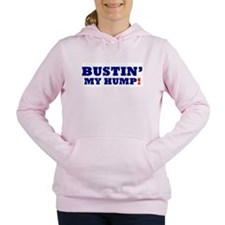 BUSTIN' MY HUMP! Women's Hooded Sweatshirt