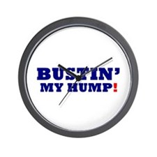 BUSTIN' MY HUMP! Wall Clock