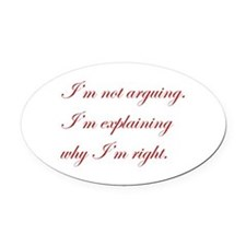 IM-NOT-ARGUING-edw-red Oval Car Magnet