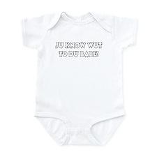 Ju know wut to du babe! Infant Bodysuit