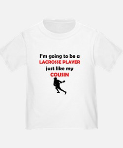 Lacrosse Player Like My Cousin T-Shirt