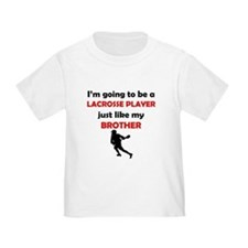 Lacrosse Player Like My Brother T-Shirt