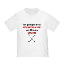 Hockey Player Like My Cousin T-Shirt