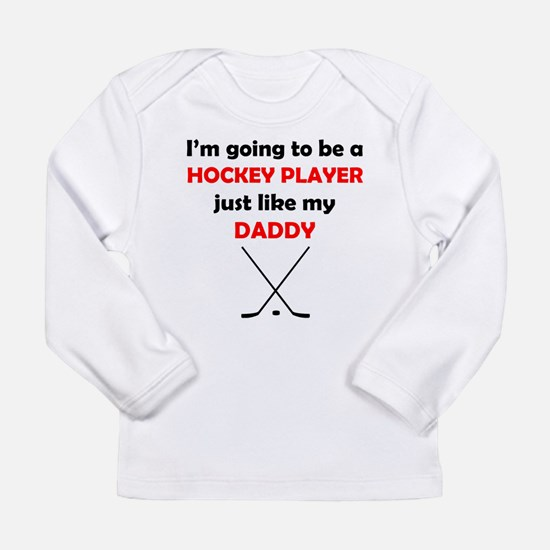 Hockey Player Like My Daddy Long Sleeve T-Shirt