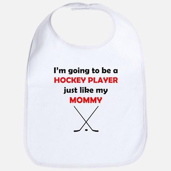 Hockey Player Like My Mommy Bib