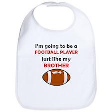Football Player Like My Brother Bib