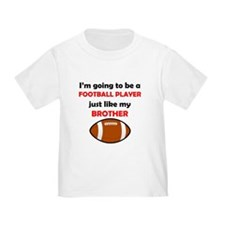 Football Player Like My Brother T-Shirt