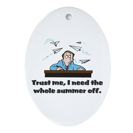 Funny gifts for teachers Oval Ornament