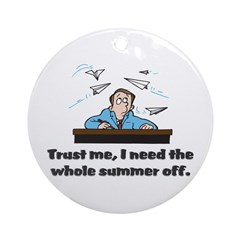 Funny gifts for teachers Ornament (Round)