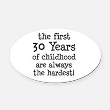 30 Years Childhood Oval Car Magnet