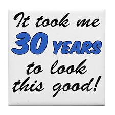 Took Me 30 Years Tile Coaster