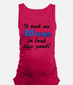 Took Me 30 Years Maternity Tank Top