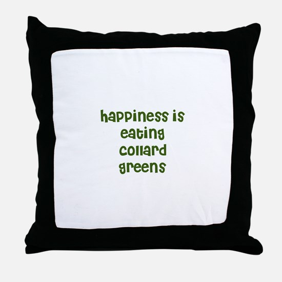 happiness is eating collard g Throw Pillow