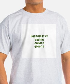 happiness is eating collard g T-Shirt