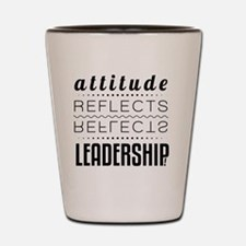 Leadership: Attitude Shot Glass