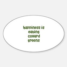 happiness is eating collard g Oval Decal