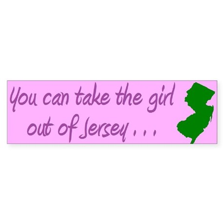 ypu can take the girl out of Jersey bumper 3 Bumpe