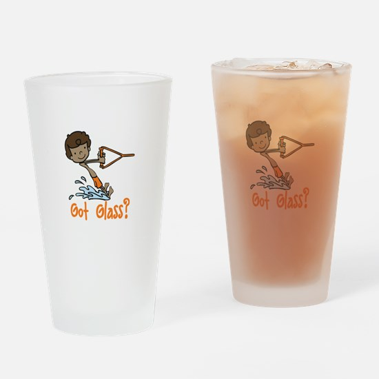 Got Glass Drinking Glass