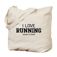 I love running when I'm done Tote Bag