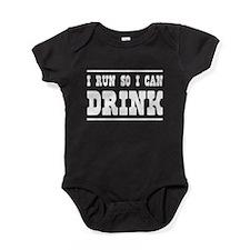 I run so I can drink Baby Bodysuit