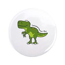 """Tyrannesaurus 3.5"""" Button"""