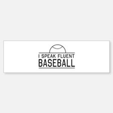 I speak fluent baseball Bumper Bumper Bumper Sticker